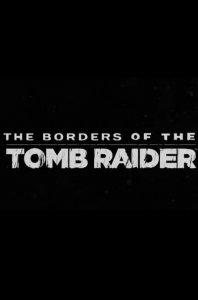 The Borders of the Tomb Raider / Предел расхитительницы гробниц