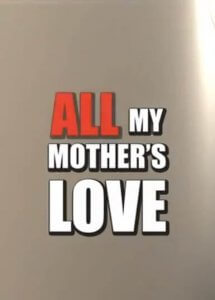 All My Mothers Love 5 Final / Вся любовь моей мамы 5